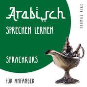 Arabisch sprechen lernen (Sprachkurs für Anfänger)