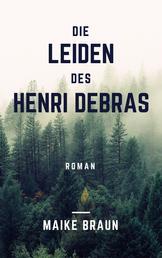 Die Leiden des Henri Debras - Ein historischer Roman über die Hysterie