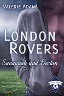 Valerie Adam: London Rovers: Savannah und Declan
