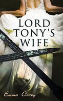 Emma Orczy: Lord Tony's Wife