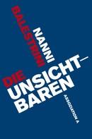 Nanni Balestrini: Die Unsichtbaren