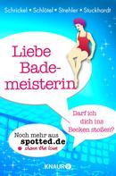 Markus Schrickel: Liebe Bademeisterin: Darf ich dich ins Becken stoßen? ★★★