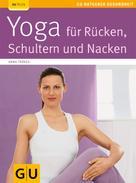 Anna Trökes: Yoga für Rücken, Schulter und Nacken