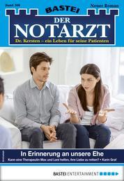 Der Notarzt 368 - Arztroman - In Erinnerung an unsere Ehe