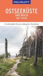 POLYGLOTT on tour Reiseführer Ostseeküste & Inseln - 13 individuelle Touren entlang der Ostseeküste