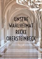 Hermann Reimer: Unsere Wahlheimat Recke Obersteinbeck