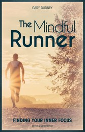 The Mindful Runner - Finding Your Inner Focus