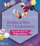 Richard Beliveau: Krebszellen mögen keine Himbeeren – Das große Buch der Prävention ★★★★