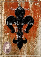 Carol Grayson: Im Bann der Lilie 3 ★★★