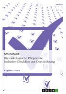 Jutta Schaack: Die onkologische Pflegevisite. Inklusive Checkliste zur Durchführung