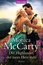 Der Highlander, der mein Herz stahl - Roman