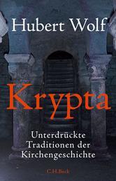 Krypta - Unterdrückte Traditionen der Kirchengeschichte