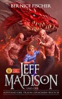 Bernice Fischer: Jeff Madison und der Aufstand der Traum-Dämonen (Buch 3)
