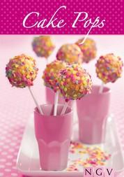 Cake Pops - Die schönsten Rezepte zum Backen von Cakepops