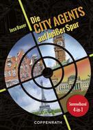 Insa Bauer: Die City Agents auf heißer Spur - Sammelband 4 in 1 ★★★★★