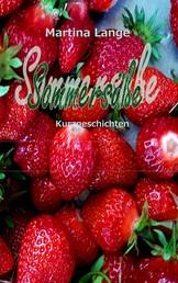 Sommersüße - Kurzgeschichten