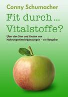 Conny Schumacher: Fit durch... Vitalstoffe? ★★★★★