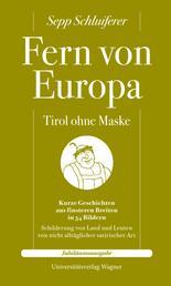 Fern von Europa - Tirol ohne Maske