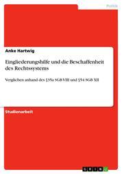 Eingliederungshilfe und die Beschaffenheit des Rechtssystems - Verglichen anhand des §35a SGB VIII und §54 SGB XII