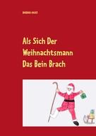 Barbara Hauck: Als sich der Weihnachtsmann das Bein brach ★★★★★