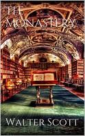 Sir Walter Scott: The Monastery