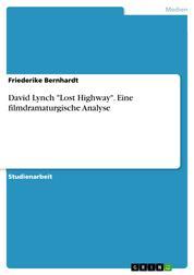 """David Lynch """"Lost Highway"""". Eine filmdramaturgische Analyse"""