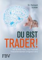 Raimund Schriek: Du bist Trader! ★★★★★