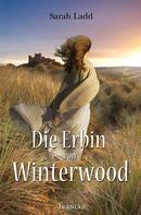 Sarah Ladd: Die Erbin von Winterwood