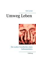 Hark Larsen: Umweg Leben