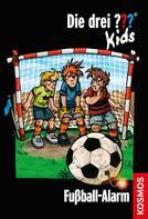 Ulf Blanck: Die drei ??? Kids, 26,Fußball-Alarm (drei Fragezeichen Kids)