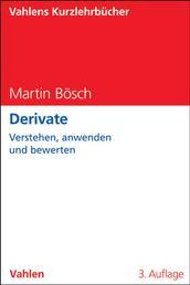 Derivate - Verstehen, anwenden und bewerten