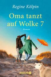 Oma tanzt auf Wolke 7 - Roman