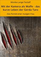 Monika Lange-Tetzlaff: Mit der Kamera als Waffe - das kurze Leben der Gerda Taro