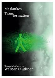 Maslaukes Transformation - Kurzgeschichten