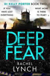 Deep Fear - An unputdownable crime thriller