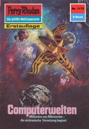 "Perry Rhodan 1173: Computerwelten - Perry Rhodan-Zyklus ""Die endlose Armada"""