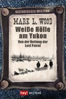 Mark L. Wood: Weiße Hölle am Yukon ★★★★★