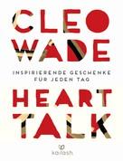 Cleo Wade: Heart Talk