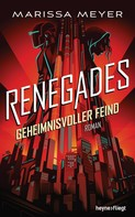 Marissa Meyer: Renegades - Geheimnisvoller Feind ★★★★