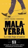 Javier Valdez Cárdenas: Malayerba