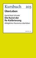 Prof. Daniel Kojo Schrade: Die Kunst der Re-Kalibrierung