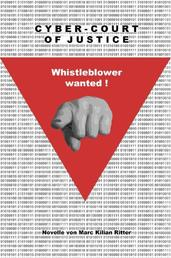 Cyber-Court of Justice - Whistleblower wanted