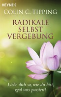 Colin C. Tipping: Radikale Selbstvergebung ★★★★