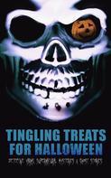 Daniel Defoe: Tingling Treats for Halloween: Detective Yarns, Supernatural Mysteries & Ghost Stories
