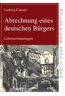Ludwig Conrad: Abrechnung eines deutschen Bürgers