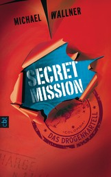Secret Mission - Das Drogenkartell - Band 2