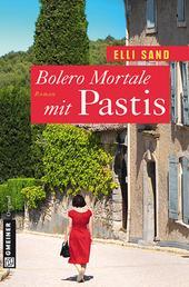 Bolero Mortale mit Pastis - Roman