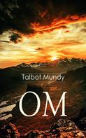 Talbot Mundy: OM