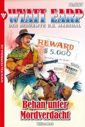 Wyatt Earp 209 – Western - Behan unter Mordverdacht