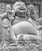 Buddhismus für die Menschen in Deutschland - Buddhismus Grundwissen Band 2